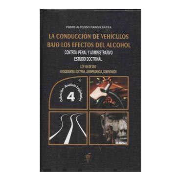 la-conduccion-de-vehiculos-bajo-los-efectos-del-alcohol-control-penal-y-administrativo-estudio-doctrinal-1-9789586766128
