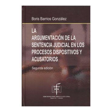 la-argumentacion-de-la-sentencia-judicial-en-los-procesos-dispositivos-y-acusatorios-1-9789586766135