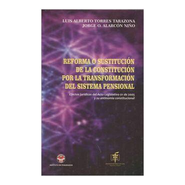 reforma-o-sustitucion-de-la-constitucion-por-la-transformacion-del-sistema-pensional-1-9789586766173
