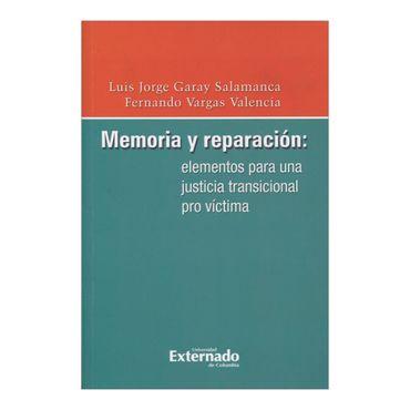 memoria-y-reparacion-elementos-para-una-justicia-transicional-pro-victima-1-9789587108149