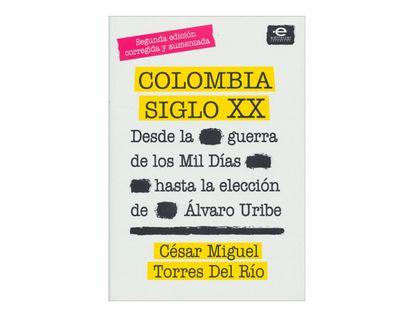 colombia-siglo-xx-desde-la-guerra-de-los-mil-dias-hasta-la-eleccion-de-alvaro-uribe-1-9789587167771