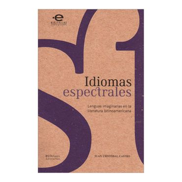 idiomas-espectrales-lenguas-imaginarias-en-la-literatura-latinoamericana-1-9789587169225