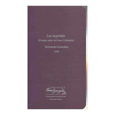 los-negroides-ensayo-sobre-la-gran-colombia-1-9789587202052