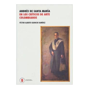 andres-de-santa-maria-en-los-criticos-de-arte-colombianos-2-9789587385052