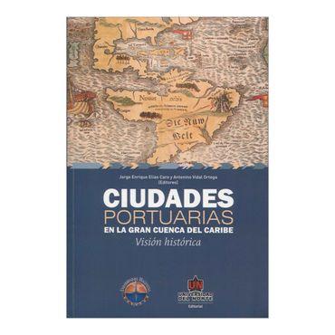 ciudades-portuarias-en-la-gran-cuenca-del-caribe-vision-historica-2-9789587410358