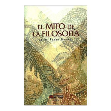 el-mito-de-la-filosofia-2-9789587416503