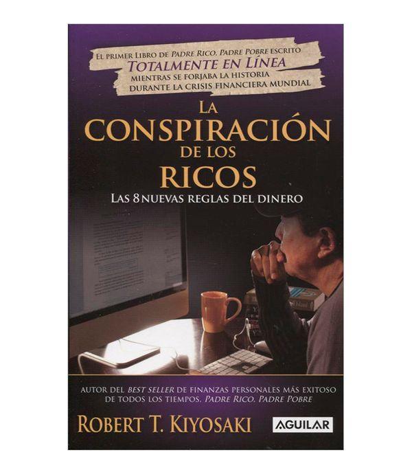 La Conspiracion De Los Ricos Las 8 Nuevas Reglas Del Dinero