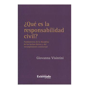 que-es-la-responsabilidad-civil-fundamentos-de-la-disciplina-de-los-hechos-ilicitos-y-del-incumplimiento-contractual-3-9789587722673