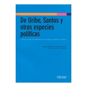 de-uribe-santos-y-otras-especies-politicas-2-9789587741438