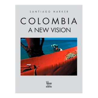colombia-a-new-vision-1-9789588156552