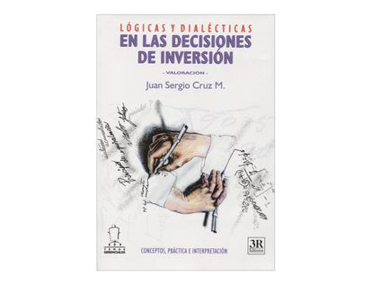 logicas-y-dialecticas-en-las-decisiones-de-inversion-2-9789588017679