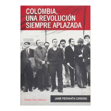 colombia-una-revolucion-siempre-aplazada-1-9789588245898