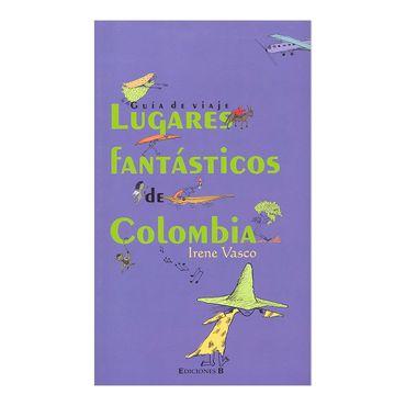 guia-de-viaje-lugares-fantasticos-de-colombia-2-9789588294223