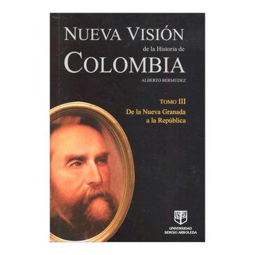 nueva-vision-de-la-historia-de-colombia-tomo-iii-de-la-nueva-granada-a-la-republica-4-9789588350981