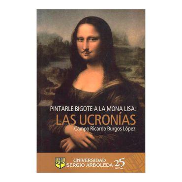 pintarle-bigote-a-la-mona-lisa-las-ucronias-4-9789588350325