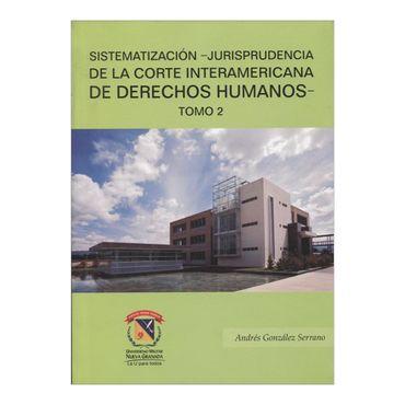 sistematizacion-jurisprudencia-de-la-corte-interamericana-de-derechos-humanos-tomo-2-4-9789588403977