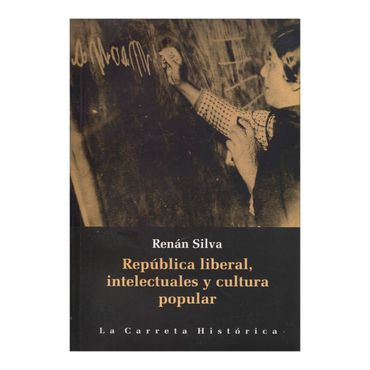 republica-liberal-intelectuales-y-cultura-popular-4-9789588427713