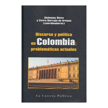 discurso-y-politica-en-colombia-problematicas-actuales-4-9789588427935