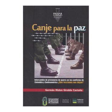 canje-para-la-paz-intercambio-de-prisioneros-de-guerra-en-los-conflictos-de-colombia-y-centroamerica-4-9789588433448