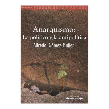anarquismo-lo-politico-y-la-antipolitica-4-9789588454900