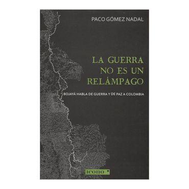 la-guerra-no-es-un-relampago-4-9789588461670