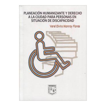 planeacion-humanizante-y-derecho-a-la-ciudad-para-personas-en-situacion-de-discapacidad-2-9789588512853