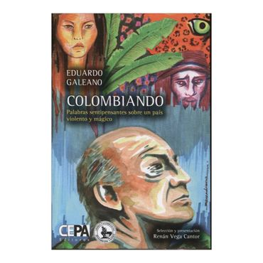 colombiando-palabras-sentipensantes-sobre-un-pais-violento-y-magico-2-9789588546285