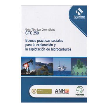 guia-tecnica-colombiana-gtc-250-buenas-practicas-sociales-para-la-exploracion-y-la-explotacion-de-hidrocarburos-2-9789588585505