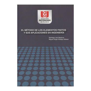 el-metodo-de-los-elementos-finitos-y-sus-aplicaciones-en-ingenieria-1-9789588713342