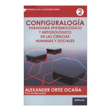 configuralogia-paradigma-epistemologico-y-metodologico-en-las-ciencias-humanas-y-sociales-1-9789588718309