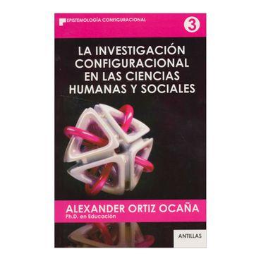 la-investigacion-configuracional-en-las-ciencias-humanas-y-sociales-1-9789588718316