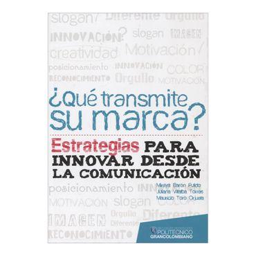 que-transmite-su-marca-estrategias-para-innovar-desde-la-comunicacion-1-9789588721002