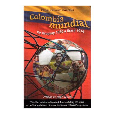 colombia-mundial-de-uruguay-1930-a-brasil-2014-1-9789588727936