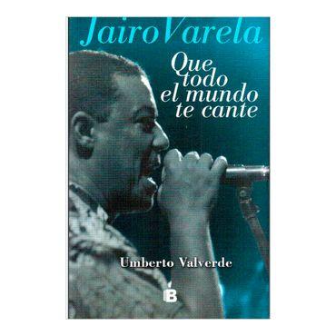 jairo-varela-que-todo-el-mundo-te-cante-1-9789588727950