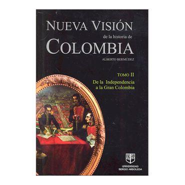 nueva-vision-de-la-historia-de-colombia-tomo-ii-de-la-independencia-a-la-gran-colombia-2-9789588745008