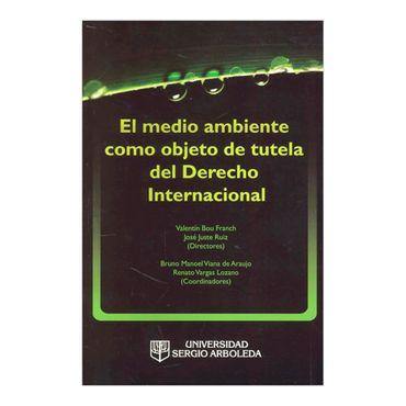 el-medio-ambiente-como-objeto-de-tutela-del-derecho-internacional-2-9789588745084