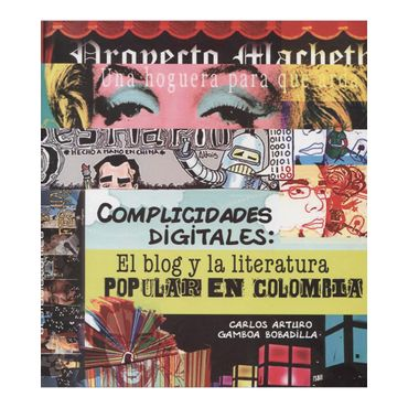 complicidades-digitales-el-blog-y-la-literatura-popular-en-colombia-2-9789588747750