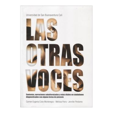 las-otras-voces-contextos-narraciones-subalternizadas-y-rutas-vitales-en-ciudadanos-diagnosticados-con-alguna-forma-de-psicosis-2-9789588785042