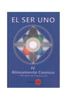 el-ser-uno-iv-alineamiento-cosmico-7-mil-anos-de-preparacion-2-9789588786209