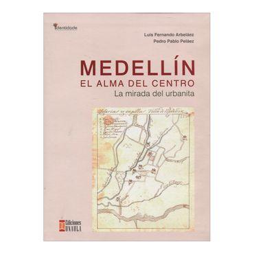 medellin-el-alma-del-centro-la-mirada-del-urbanita-2-9789588869414