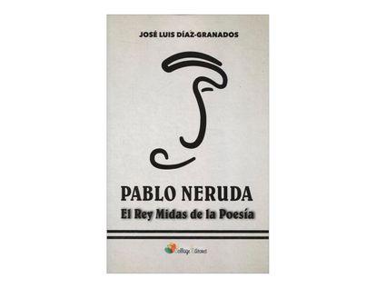 pablo-neruda-el-rey-midas-de-la-poesia-2-9789588900339