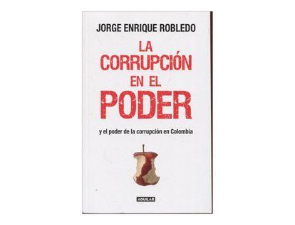 la-corrupcion-en-el-poder-y-el-poder-de-la-corrupcion-en-colombia-2-9789588912936
