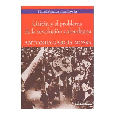 gaitan-y-el-problema-de-la-revolucion-colombiana-2-9789588926001