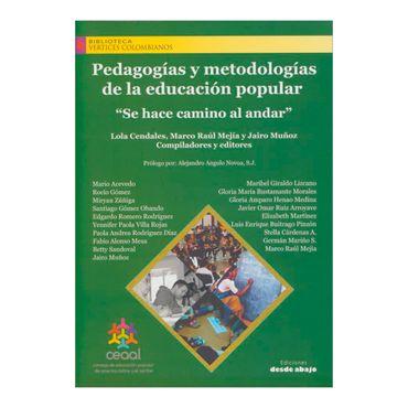 pedagogias-y-metodologias-de-la-educacion-popular-se-hace-camino-al-andar-2-9789588926278