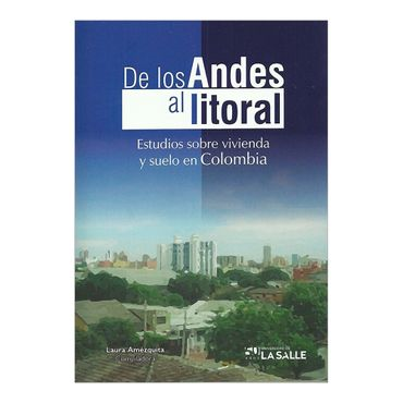 de-los-andes-al-litoral-estudios-sobre-vivienda-y-suelo-en-colombia-1-9789588939094