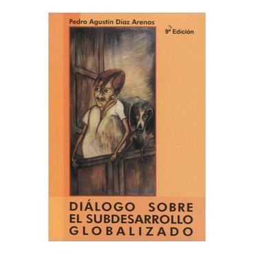 dialogo-sobre-el-subdesarrollo-globalizado-1-9789589023266