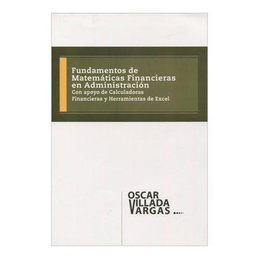 fundamentos-de-matematicas-financieras-en-administracion-con-apoyo-de-calculadoras-financieras-y-herramientas-de-excel-2-9789589329672