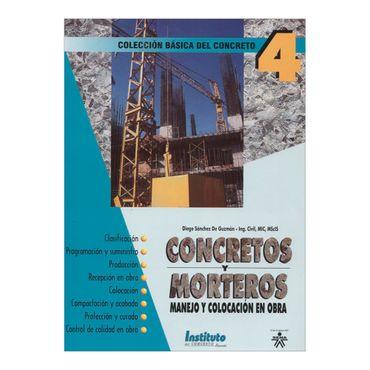 concretos-y-morteros-manejo-y-colocacion-en-obra-coleccion-del-concreto-4-2-9789589670934
