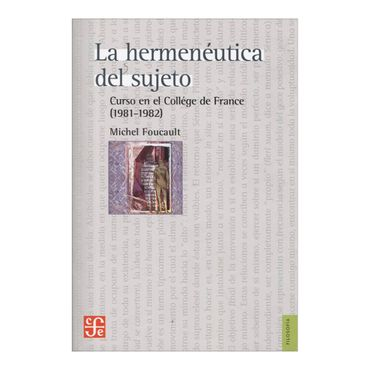 la-hermeneutica-del-sujeto-curso-en-el-college-de-france-1981-1982-2-9789681665302