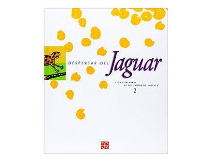 despertar-del-jaguar-vida-y-palabras-de-los-indios-de-america-2-9789681665937